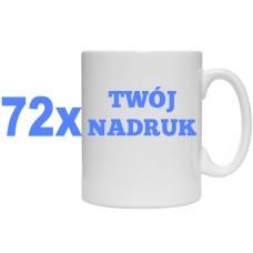 72x KUBEK Z TWOIM NADRUKIEM